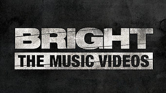 Bright: The Music Videos (2017)
