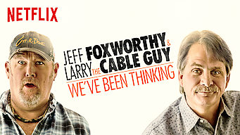 Jeff Foxworthy and Larry the Cable Guy: We've Been Thinking... (2016)