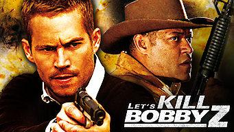 Let's Kill Bobby Z (2007)