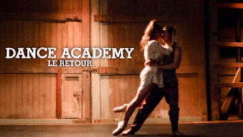 Dance Academy : Le Retour (2017)
