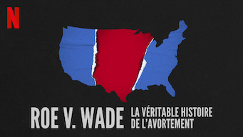 Roe v. Wade : La véritable histoire de l'avortement (2018)