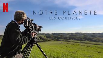 Notre planète : Les coulisses (2019)