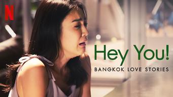 Bangkok Love Stories: Hey You! (2018)