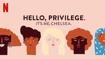 Hello, Privilege. It's Me, Chelsea (2019)