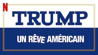 Trump : Un rêve américain (2018)