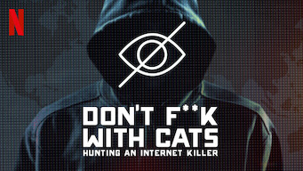 Don't F**k with Cats: Hunting an Internet Killer (2019)