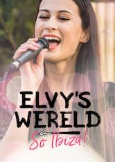 Search netflix Elvy's Wereld So Ibiza!