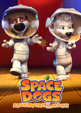 Search netflix Space Dogs: Adventure to the Moon