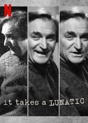 It Takes a Lunatic