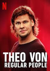 Search netflix Theo Von: Regular People