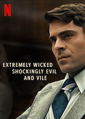 Search netflix Extremely Wicked, Shockingly Evil and Vile