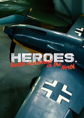 Search netflix Heroes. Battle-hardened in the North