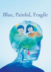 Search netflix Blue, Painful, Fragile