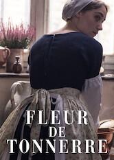 Search netflix Fleur de Tonnerre