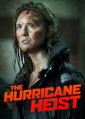 Search netflix The Hurricane Heist