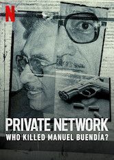 Search netflix Private Network: Who Killed Manuel Buendía?